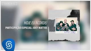 Pollo - Hoje Eu Acordei Feat. Joey Mattos (Álbum Supra-Sumo) [Áudio Oficial]