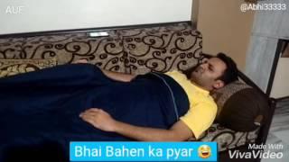 Bhai Bahen ka pyar...😂😂😂