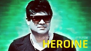DJ Rahat feat. Rupom - Heroine (official video)