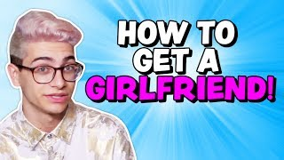 HOW TO GET A GIRLFRIEND (The Show w/ No Name)