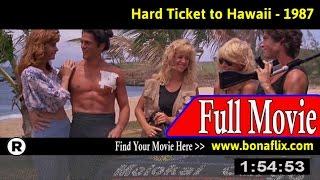 Watch: Hard Ticket to Hawaii (1987) Full Movie Online