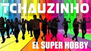 Coreografía Tchauzinho + El Super Hobby
