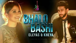 Eleyas Hossener New Song   Bhalobashi   ভালোবাসি   Eleyas   Kheya   Bangla new song 2017