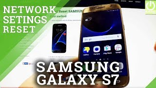 How to Reset Network Settings in SAMSUNG G930F Galaxy S7