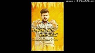 Shonki Jatt- Kadir Thind Shonki Jatt Kadir Thind New Punjabi Song