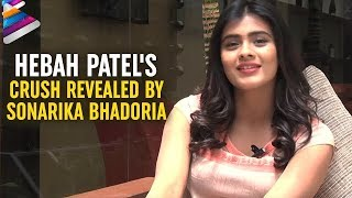 Hebah Patel's Crush Revealed by Sonarika Bhadoria | Eedo Rakam Aado Rakam | Salt and Pepper