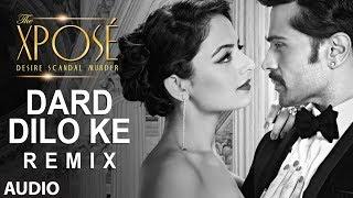 The Xpose: Dard Dilo Ke (Remix) Full Audio Song  | Himesh Reshammiya, Yo Yo Honey Singh