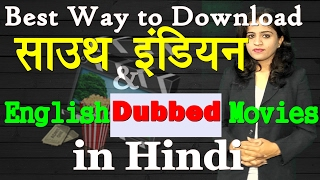 How to Download South Indian and English Dubbed Movies in Hindi in Easy Steps 2017