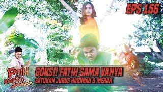 Goks!! Fatih Sama Vanya Satukan Jurus Harimau & Merak Berpasangan - Fatih Di Kampung Jawara Eps 156