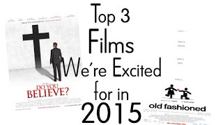Top 3 Christian Films We're Excited For in 2015