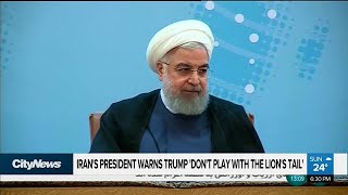 Iranian president has a warning for President Trump