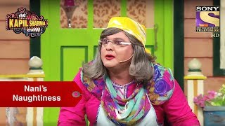 Nani's Naughtiness - The Kapil Sharma Show
