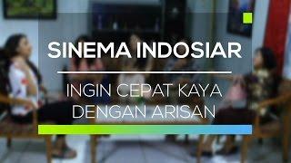 Sinema Indosiar - Ingin Cepat Kaya dengan Arisan