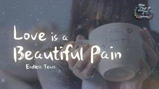Endless Tears feat. 中村舞子 - Love is a beautiful pain『喜歡你真的好痛苦。』【中日動態歌詞Lyrics】