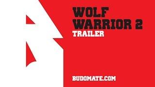 Wolf Warrior 2 - Trailer - Wu Jing - budomate.com