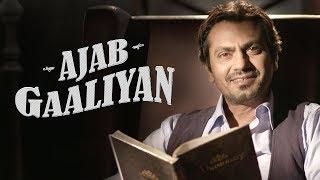 Ajab Gaaliyan With Babumoshai Bandookbaaz | Nawazuddin Siddiqui