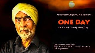 ONE DAY - (Punjabi) -  A short film by Navdeep (Bobby) Jhajj