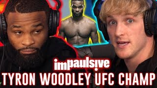 UFC CHAMPION TYRON WOODLEY WILL BEAT YOUR ASS - IMPAULSIVE EP. 42