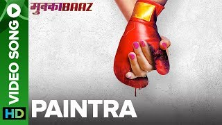 Paintra  Video Song  Mukkabaaz  Nucleya  Divine  Anurag Kashyap