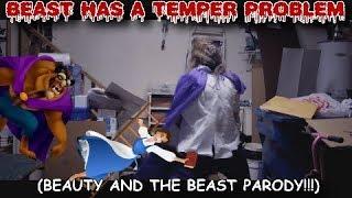 Beast Has A Temper Problem (PARODY)