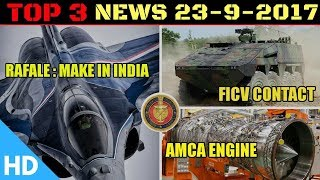 Top 3 Latest Headlines : Indian Defence Updates : Make in India Rafale, AMCA Engine Rolls Royce