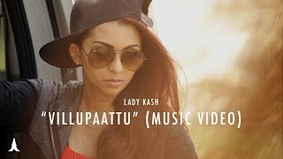 Villupaattu (வில்லுப்பாட்டு) - Lady Kash (Music Video)