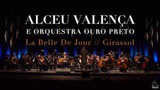 Alceu Valença e Orquestra Ouro Preto - La Belle De Jour - Girassol