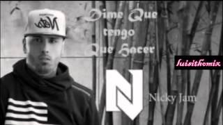 Nicky Jam   Dime que Tengo que Hacer Audio Oficial