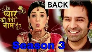 Omg Is pyar ko kya naam doon is back  season 3  Arnav and Khushi (Sanaya and barun) in lead roles