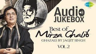 Mirza Ghalib Ghazals by Jagjit Singh - Vol 2 | Ghazal Hits | Audio Jukebox