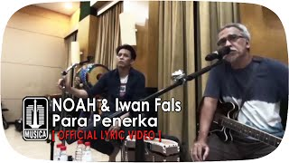 NOAH & Iwan Fals - Para Penerka [Official Lyric Video]