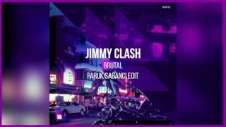 Jimmy Clash – Brutal (Faruk Sabanci Edit) *FREE DOWNLOAD*