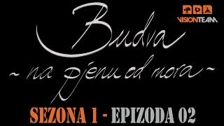 Budva na pjenu od mora -  SEZONA 1 - EPIZODA 02