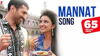 Mannat - Full Song | Daawat-e-Ishq | Aditya Roy Kapoor | Parineeti Chopra