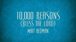 10,000 Reasons (Bless the Lord) - Matt Redman