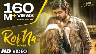 Roi Na Ninja (Full Song) Shiddat | Nirmaan | Goldboy | Tru Makers | Latest Punjabi Songs 2017
