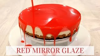 Red Mirror Glaze (THE EASIEST) - CAKE QUIRK