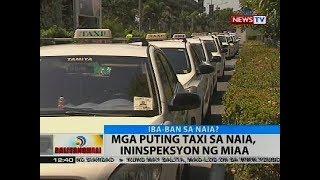Mga puting taxi sa NAIA, ininspeksyon ng MIAA