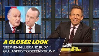 Stephen Miller and Rudy Giuliani Try to Defend Trump: A Closer Look
