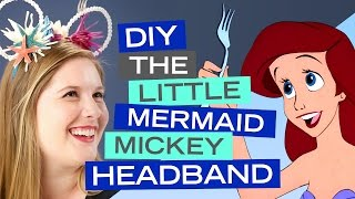 Little Mermaid DIY No-Sew Mickey Ears Perfect for the Disneyland Parks | Disney Style