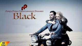 HD Video | Latest Song 2016 | Black | Rai Jujhar  | Rimpy Prince