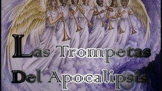 LAS SIETE TROMPETAS DEL APOCALIPSIS-  LAS  SEÑALES DE  QUE  CRISTO  YA  VIENE