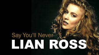 Lian Ross - Say You'll Never ( Lyric Video ) 2014