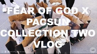 Fear of God FOG x Pacsun Collection Two VLOG