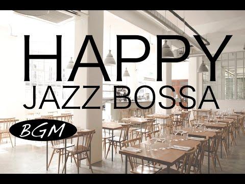 Jazz & Bossa Nova Instrumental Music Background Music Music for study for work for Relax