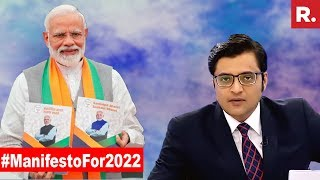 #ManifestoFor2022: Keeping India Poor Vs Moving Ahead | The Debate With Arnab Goswami