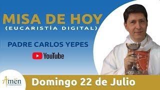 Misa de Hoy (Eucaristía Digital) Domingo 22  julio  2018 - Padre Carlos Yepes
