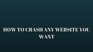 how to crash any website you want