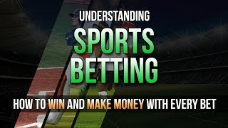 Understanding Sports Betting - Spreads and Odds explained for beginners!