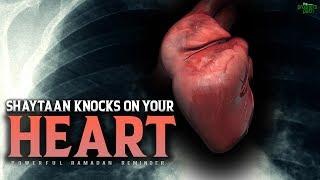 SHAYTAAN KNOCKS ON YOUR HEART